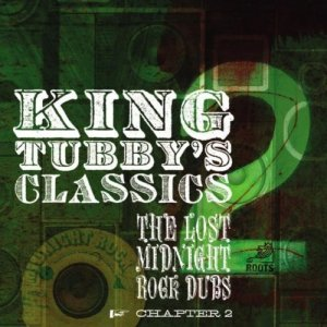 King Tubby's Classics - The Lost Midnight Rock Dub Chapter 2