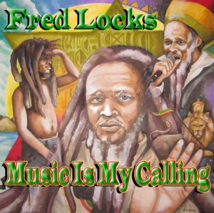 Fred Locks - Music Is My Calling