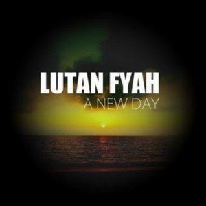 Lutan Fyah - A new day