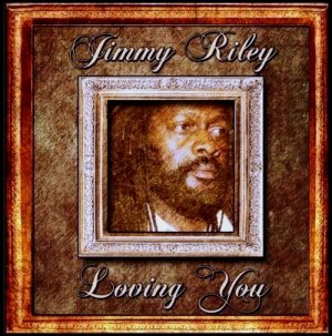 Jimmy Riley - Loving You