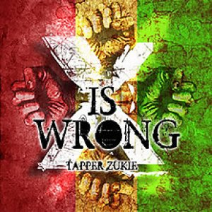 Tappa Zukie - X Is Wrong