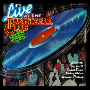 Niney The Observer Presents: Live At The Turntable Club