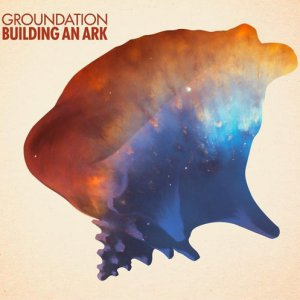 Groundation - Building An Ark