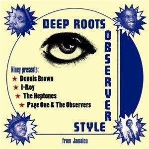 Niney Presents: Deep Roots Observer Style