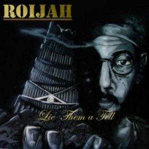 Roijah - Lie Them A Tell
