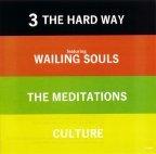 Wailing Souls (the) & Culture & Meditations (the) - 3 The Hard Way