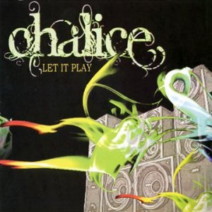 Chalice - Let It Play