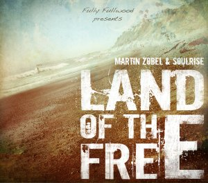 Martin Zobel and Soulrise - Land Of The Free