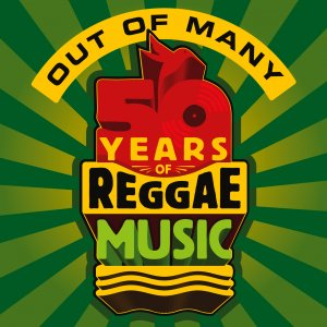 Out Of Many, 50 Years Of Reggae Music