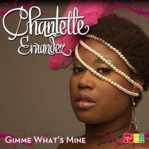 Chantelle Ernandez - Gimme What's Mine