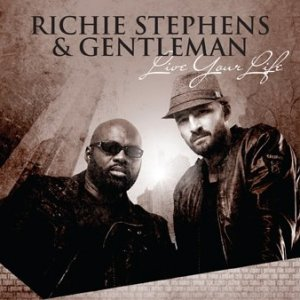 Richie Stephens and Gentleman - Live Your Life