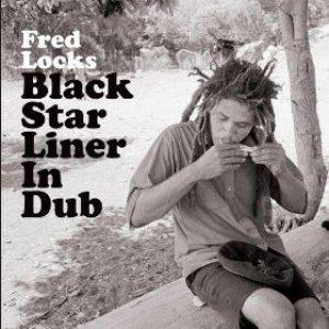 Fred Locks - Black Star Liner in Dub