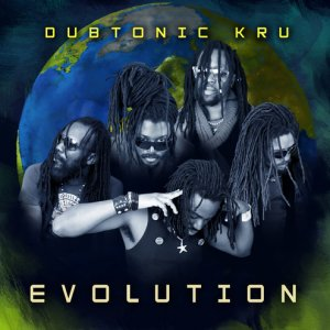 Dubtonic Kru - Evolution