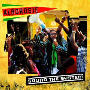 Alborosie - Sound The System