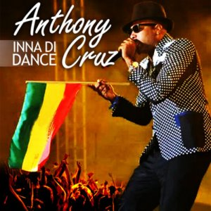 Anthony Cruz - Inna Di Dance