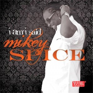 Mikey Spice - I Am I Said