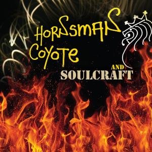 Hornsman Coyote and Soulcraft