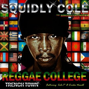 Squidly Cole - Reggae College Trenchtown