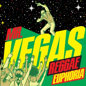 Mr. Vegas - Reggae Euphoria
