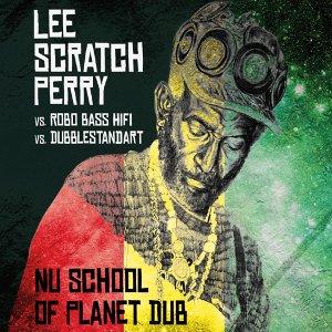 Lee Scratch Perry - Nu School Of Planet Dub vs. Robo Bass Hifi vs. Dubblestandart