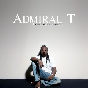 Admiral T - I Am Christ Campbell