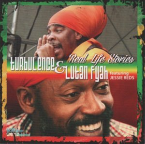 Turbulence and Lutan Fyah featuring Jessie Reds - Real Life Stories