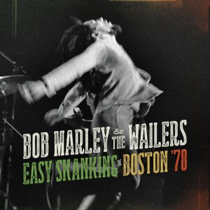 Bob Marley and the Wailers - Easy Skanking in Boston '78