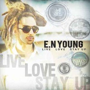 E.N Young - Live Love Stay Up