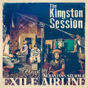 Sebastian Sturm And Exile Airline - The Kingston Session