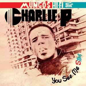 Mungos Hi Fi feat Charlie P - You See Me Star