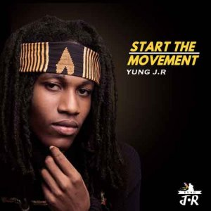 Yung J.R - Start The Movement