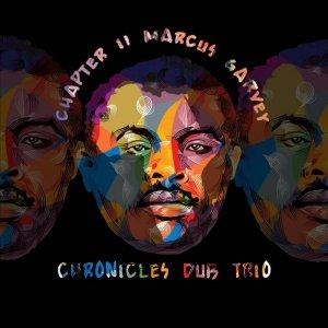 Chronicles Dub Trio - Chapter II: Marcus Garvey