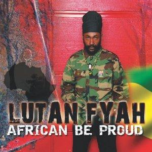 Lutan Fyah - African Be Proud
