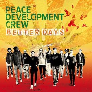 Peace Development Crew - Better Days