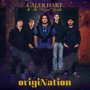 Caleb Hart and The Royal Youths - origiNation