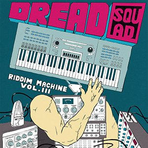Dreadsquad - Riddim Machine vol 3