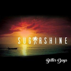 Sugarshine - Better Days