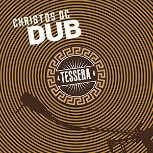 Christos DC - Tessera Dub