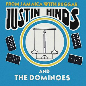 Justin Hinds & The Dominoes - From Jamaica With Reggae (Expanded Edition)