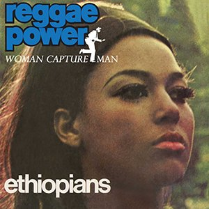 Ethiopians ‎– Reggae Power and Woman Capture Man