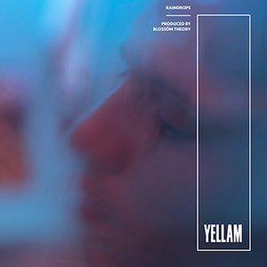 Yellam - Raindrops