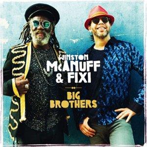Winston McAnuff & Fixi - Big Brothers