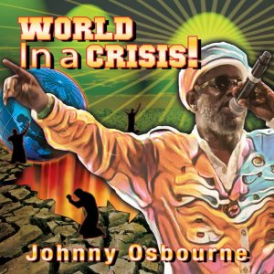 Johnny Osbourne - World In A Crises