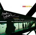 Dubmatix - Atomic Subsonic