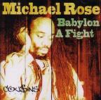 Michael Rose - Babylon A Fight