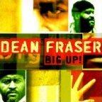 Dean Fraser - Big Up