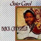 Sister Carol - Black Cinderella
