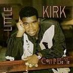 Little Kirk - Can't It Be Me
