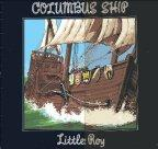 Little Roy - Columbus Ship