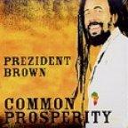 Prezident Brown - Common Prosperity